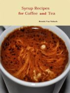 SYRUP RECIPES FOR COFFEE AND TEA