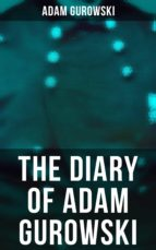 THE DIARY OF ADAM GUROWSKI