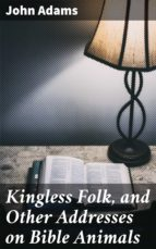 KINGLESS FOLK, AND OTHER ADDRESSES ON BIBLE ANIMALS