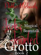 JACK?S MAGICAL BEANSTALK & THE JEWELED GROTTO