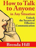 HOW TO TALK TO ANYONE IN ANY SITUATION