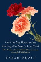 Until the Day Dawns and the Morning Star Rises in Your Heart (ebook)