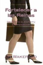Fortalecer A Las Reinas: Despierta El Espíritu Emprendedor (ebook)