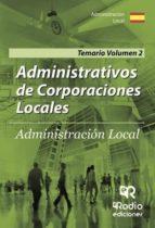 ADMINISTRATIVOS DE CORPORACIONES LOCALES. ADMINISTRACIÓN LOCAL. TEMARIO VOLUMEN 2