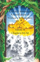 Ezekiel Unmasked - A Revelation of Yeshua's Redemption (Chapters 40-48) (ebook)