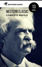 Mark Twain: The Complete Novels (Black Horse Classics) (ebook)