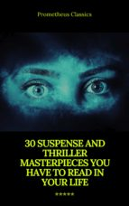 30 Suspense and Thriller Masterpieces (Active TOC) (Prometheus Classics) (ebook)