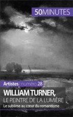William Turner, le peintre de la lumière (ebook)