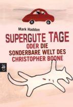 Supergute Tage oder Die sonderbare Welt des Christopher Boone (ebook)