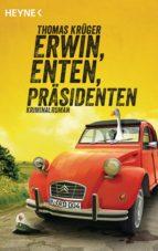 Erwin, Enten, Präsidenten