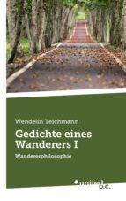 GEDICHTE EINES WANDERERS I