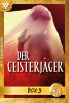 Der Geisterjäger Jubiläumsbox 3 - Gruselroman (ebook)