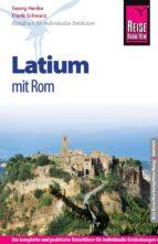 Reise Know-How Latium mit Rom: Reiseführer für individuelles Entdecken (ebook)