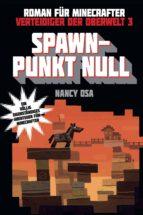 Verteidiger der Oberwelt, Band 3: Spawn-Punkt Null (ebook)