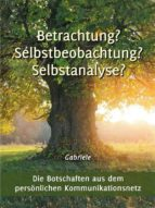 Betrachtung? Selbstbeobachtung? Selbstanalyse? (ebook)