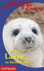 Ich erzähl dir was 2: Lasse, die kleine Robbe (ebook)