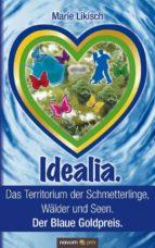 Idealia. Das Territorium der Schmetterlinge, Wälder und Seen. Der Blaue Goldpreis. (ebook)