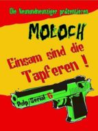 MOLOCH - EINSAM SIND DIE TAPFEREN!