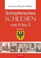 Schöpferisches Schlesien von A bis Z (Band 2) (ebook)