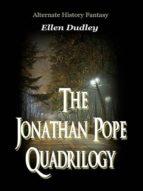 THE JONATHAN POPE QUADRILOGY.