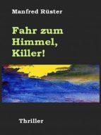 FAHR ZUM HIMMEL, KILLER!