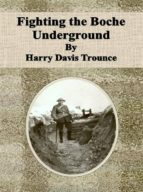 Fighting the Boche Underground