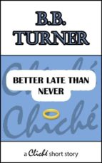 Better Late Than Never (ebook)
