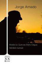 Morțile lui Quincas Berro Dágua. Bătrânii marinari (ebook)