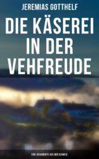 Die Käserei in der Vehfreude: Eine Geschichte Aus Der Schweiz (ebook)