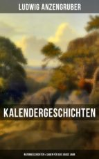Kalendergeschichten: Naturgeschichten & Sagen für das ganze Jahr (ebook)