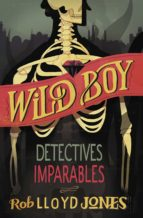 Detectives imparables (Wild Boy 2) (ebook)