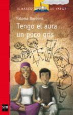 TENGO EL AURA UN POCO GRIS (EBOOK-EPUB)