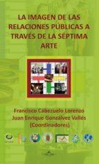 LA IMAGEN DE LAS RELACIONES PÚBLICAS A TRAVÉS DE LA SÉPTIMA ARTE (ebook)