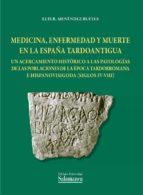 Medicina, enfermedad y muerte en la España tardoantigua (ebook)