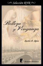 BELLEZA Y VENGANZA (ROSA BLANCA 2)