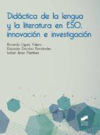 Didáctica de la lengua y la literatura en ESO, innovación e investigación (ebook)