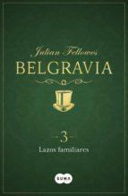 Lazos familiares (Belgravia 3) (ebook)