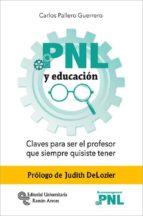 PNL Y EDUCACIÓN.CLAVES PARA SER EL PROFESOR QUE SIEMPRE QUISISTE TENER