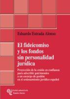 EL FIDEICOMISO Y LOS FONDOS SIN PERSONALIDAD JURÍDICA