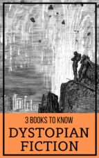 3 books to know: Dystopian Fiction (ebook)