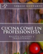 Cucina Come Un Professioniste  (ebook)