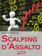 Scalping d'Assalto. Guida Strategica per Investire e Guadagnare in Borsa nell'Intraday. (Ebook Italiano - Anteprima Gratis) (ebook)