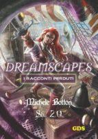 Sh 2.0 - Dreamscapes- I racconti perduti- Volume 21 (ebook)