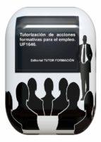 TUTORIZACIÓN DE ACCIONES FORMATIVAS PARA EL EMPLEO. UF1646. (ebook)
