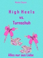 HIGH HEELS VS. TURNSCHUH
