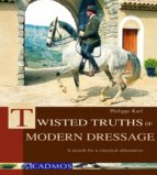 Twisted Truths of Modern Dressage (ebook)