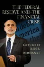 The Federal Reserve and the Financial Crisis (ebook)