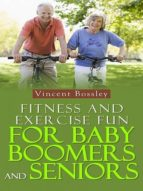 Fitness and Exercise Fun for Baby Boomers and Seniors (ebook)