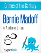 CRIMES OF THE CENTURY: BERNIE MADOFF
