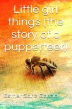 Little Girl Things: The Story Of A Puppeteer (ebook)